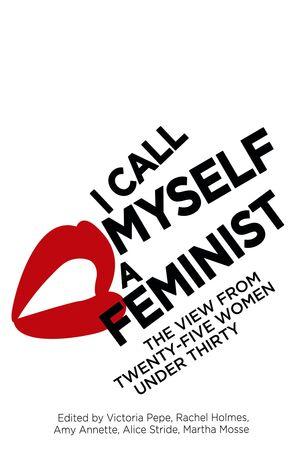 I CALL MY SELF A FEMINIST