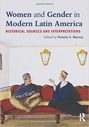 WOMEN AND GENDER IN MODERN AMERICAN LATIN