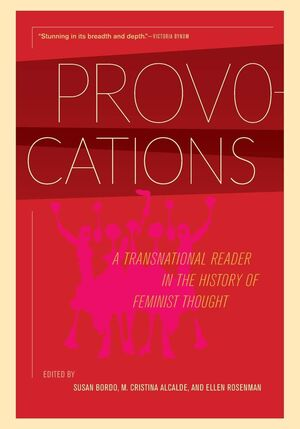 PROVOCATIONS : A TRANSNATIONAL READER IN THE HISTORY OF FEMINIST THOUGHT