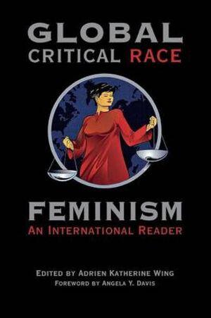 GLOBAL CRITICAL RACE FEMINISM AN INTERNATIONAL READER