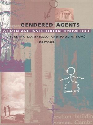 GENDERED AGENTS WOMEN AND INSTITUTIONAL KNOWLEDGE