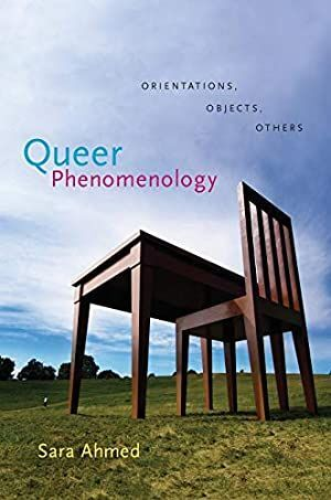 QUEER PHENOMENOLOGY: ORIENTATION, OBJECTS