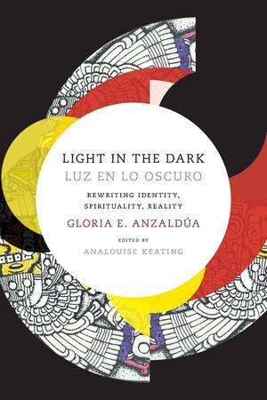 LIGHT IN THE DARK LUZ EN LO OSCURO REWRITING IDENTITY SPIRITUALITY REALITY