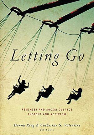 LETTING GO FEMINIST AND SOCIAL JUSTICE INSIGHT AND ACTIVISM