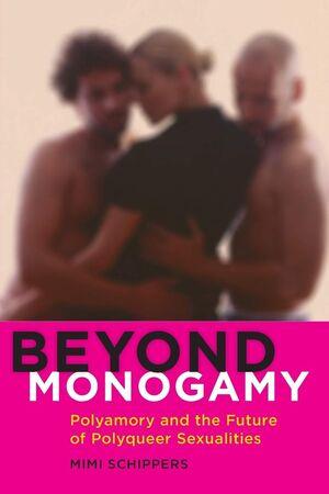 BEYONG MONOGAMY
