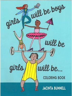 GIRLS WILL BE BOYS, BOYS WIIL BE GIRLS