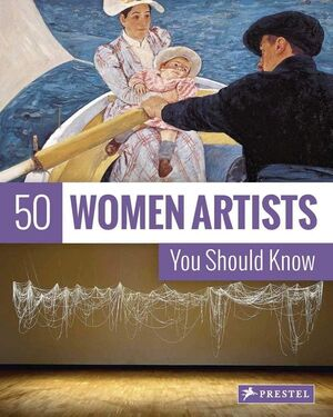 50 WOMEN ARTISTS THAT YOU SHOULD KNOW