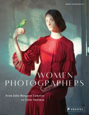WOMEN PHOTOGRAPHERS - FROM JULIA MARGARET CAMERON TO CINDY SHERMAN (OCTUBRE 2018)