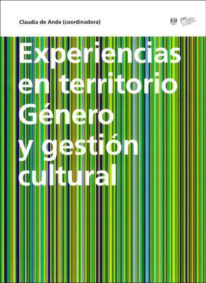 EXPERIENCIAS EN TERRITORIO GENERO Y GESTION CULTURAL