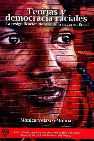 TEORÍAS Y DEMOCRACIA RACIALES : LA RESIGNIFICACIÓN DE LA CULTURA NEGRA EN BRASIL