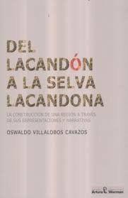 DEL LACANDÓN A LA SELVA LACANDONA