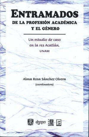 ENTRAMADOS DE LA PROFESION ACADEMICA Y EL GENERO