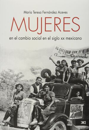 MUJERES EN EL CAMBIO SOCIAL EN EL SIGLO XX MEXICANO
