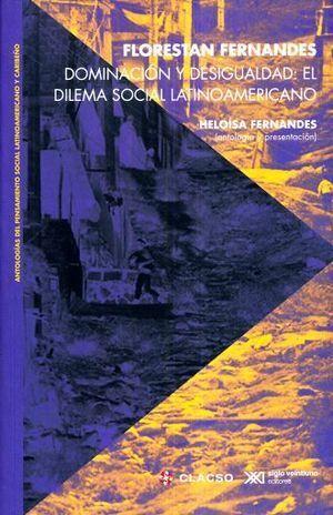 DOMINACIÓN Y DESIGUALDAD: EL DILEMA SOCIAL LATINOAMERICANO