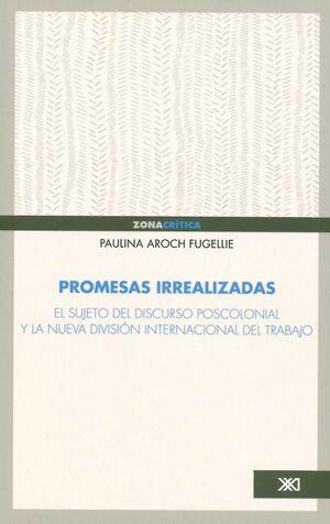 PROMESAS IRREALIZADAS : EL SUJETO DEL DISCURSO POSCOLONIAL Y LA NUEVA DIVISIÓN I
