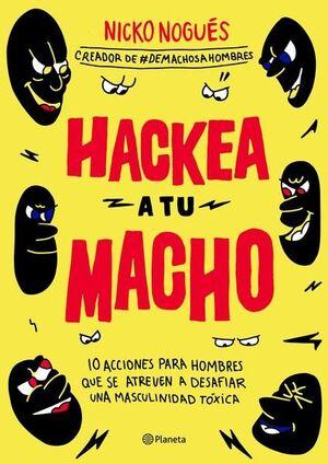 HACKEA A TU MACHO