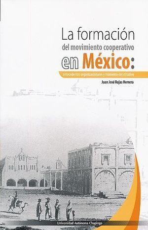 LA FORMACIÓN DEL MOVIMIENTO COOPERATIVO EN MÉXICO