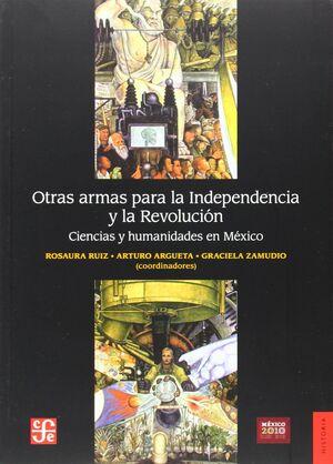 OTRAS ARMAS PARA LA INDEPENDENCIA Y LA REVOLUCION
