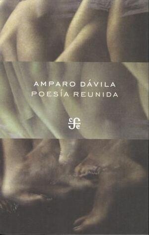 POESÍA REUNIDA / AMPARO DÁVILA.