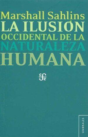 ILUSIÓN OCCIDENTAL DE LA NATURALEZA HUMANA, LA
