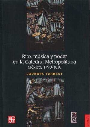 RITO, MÚSICA Y PODER EN LA CATEDRAL METROPOLITANA
