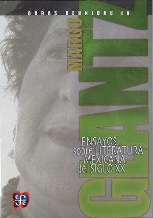 OBRAS REUNIDAS IV. ENSAYOS SOBRE LITERATURA MEXICANA DEL SIGLO XX