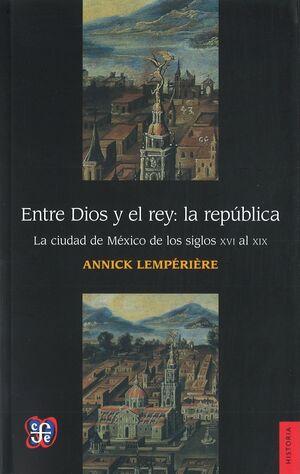ENTRE DIOS Y EL REY: LA RÉPUBLICA