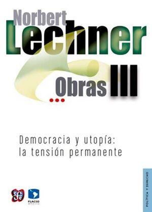 OBRAS III. DEMOCRACIA Y UTOPÍA: LA TENSIÓN PERMANENTE
