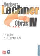 OBRAS IV. POLITICA Y SUBJETIVIDAD, 1995-2003