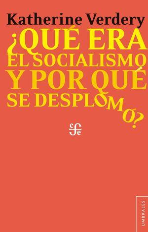 ¿QUÉ ERA EL SOCIALISMO Y POR QUÉ SE DESPLOMO?
