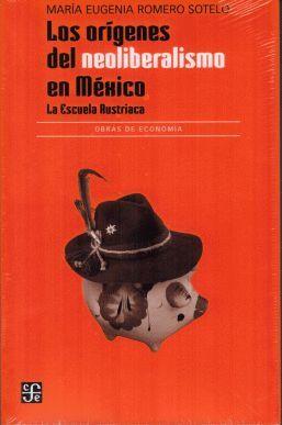 LOS ORÍGENES DEL NEOLIBERALISMO EN MÉXICO. LA ESCUELA AUSTRÍACA