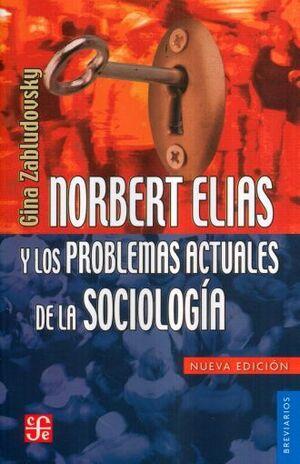 NORBERT ELÍAS Y LOS PROBLEMAS ACTUALES DE LA SOCIOLOGÍA
