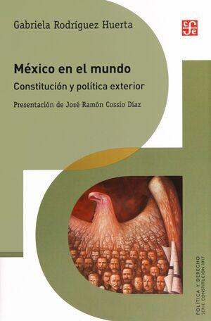 MÉXICO EN EL MUNDO. CONSTITUCIÓN Y POLÍTICA EXTERIOR