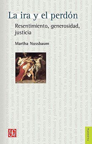 LA IRA Y EL PERDON: RESENTIMIENTO, GENEROSIDAD, JUSTICIA