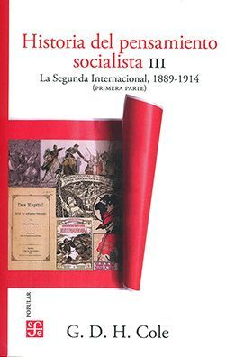 HISTORIA DEL PENSAMIENTO SOCIALISTA ; VOL. 3. LA SEGUNDA INTERNACIONAL, 1889-191