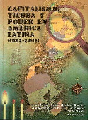 CAPITALISMO 1: TIERRA Y PODER EN AMÉRICA LATINA (1982-2012).