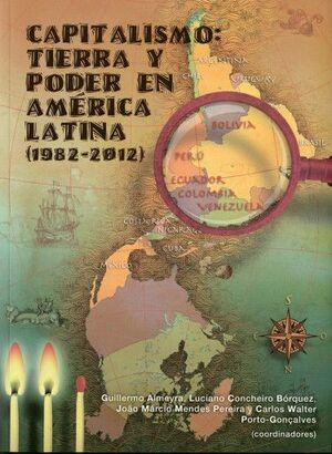 CAPITALISMO 2: TIERRA Y PODER EN AMÉRICA LATINA (1982-2012)