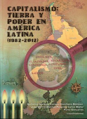 CAPITALISMO 3; TIERRA Y PODER EN AMÉRICA LATINA (1982-2012).