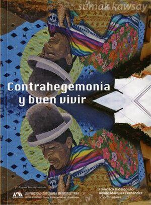 CONTRAHEGEMONÍA Y BUEN VIVIR