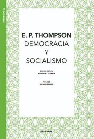 E. P. THOMPSON, DEMOCRACIA Y SOCIALISMO