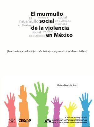EL MURMULLO SOCIAL DE LA VIOLENCIA EN MÉXICO