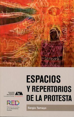 ESPACIOS Y REPERTORIOS DE LA PROTESTA