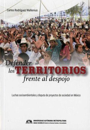 DEFENDER LOS TERRITORIOS FRENTE AL DESPOJO