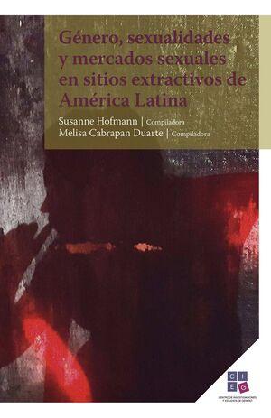 GÉNERO, SEXUALIDADES Y MERCADOS SEXUALES EN SITIO EXTRACTIVOS