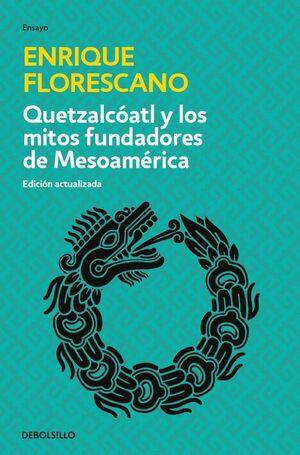QUETZALCÓALT Y LOS MITOS FUNDADORES DE MESOAMÉRICA
