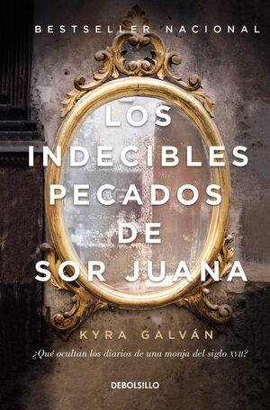 INDECIBLES PECADOS DE SOR JUANA, LOS