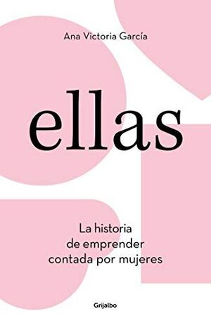ELLAS. LA HISTORIA DE EMPRENDER CONTADA POR MUJERES