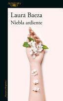 NIEBLA ARDIENTE / A BURNING FOG)