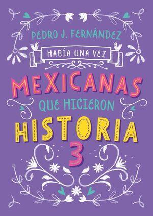 MEXICANAS QUE HICIERON HISTORIA 3