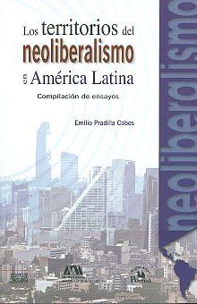 LOS TERRITORIOS DEL NEOLIBERALISMO EN AMÉRICA LATINA. COMPILACIÓN DE ENSAYOS.